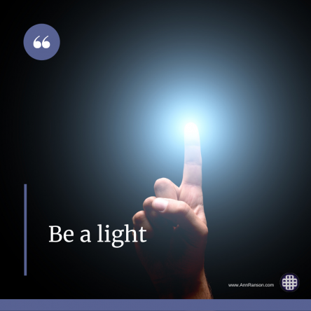 Be a Light. See the Light.